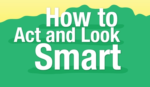 Want to look smart??